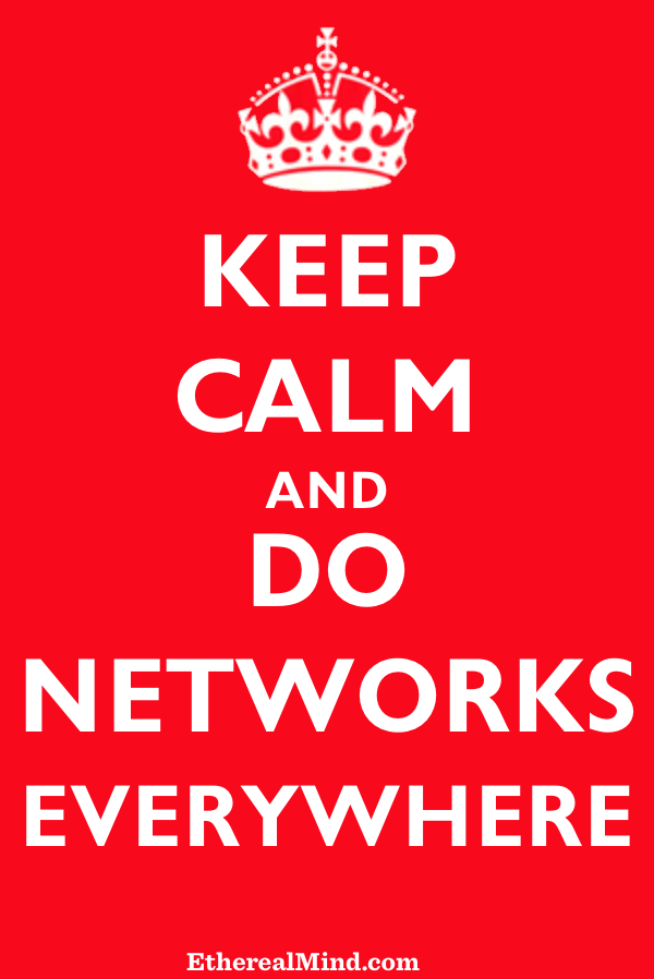 Poster: Keep Calm, Do Networks Everywhere