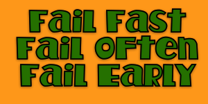 fail-fast-often-early