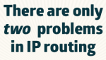 Poster: Only Two Problems With IP Routing