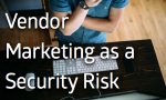 Vendor Marketing as a Security Risk – Badge Scans and Sign-up Attack Vectors