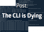 The Network Command Line is Dying