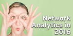Network Analytics Starting in 2016
