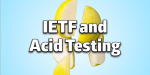 """IETF and an """"Acid"""" Testing Suite"""