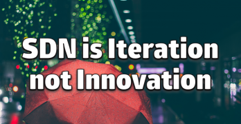SDN is NOT an Innovation, its Iteration