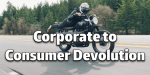 Corporate to Consumer Devolution