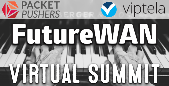Sponsor: FutureWAN - a virtual conference on SD-WAN - EtherealMind